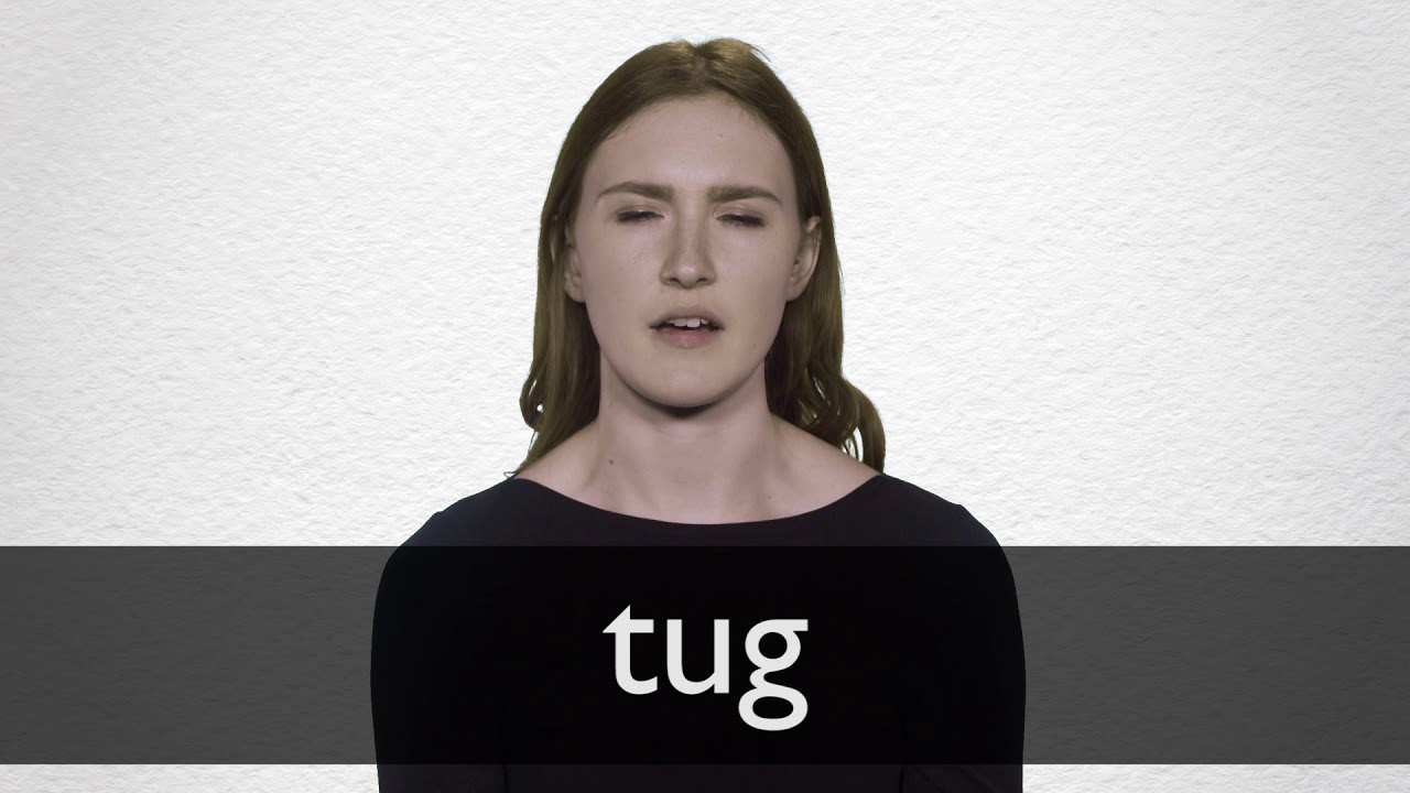 Tug definition and meaning   Collins English Dictionary