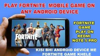 Comment jouer Fortnite Mobile sur n'importe quel appareil Android - Sans racine - Jouer fortnite Game sur n'importe quel appareil