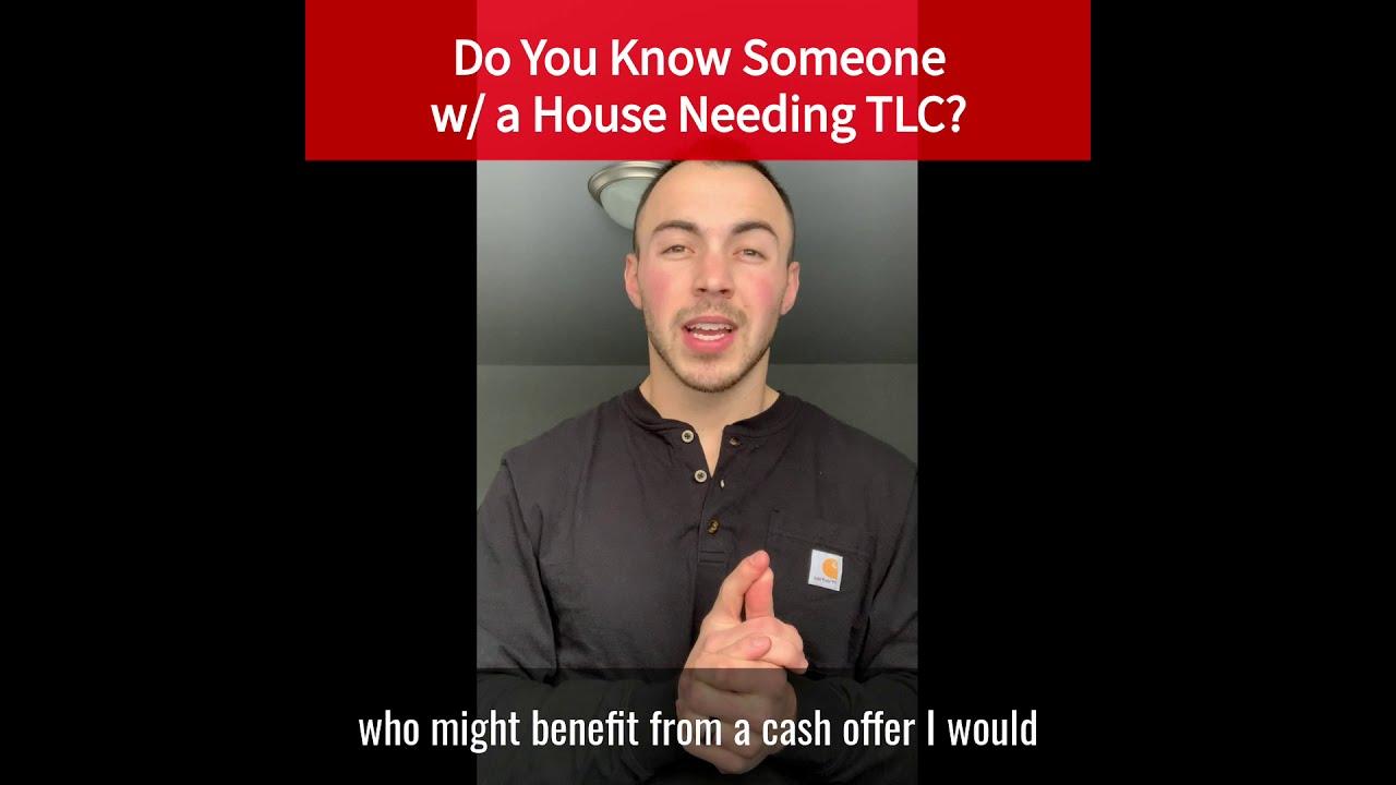 Do You Know Someone W/ A House Needing TLC?