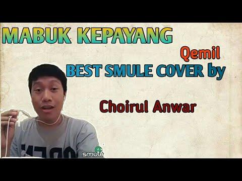 Mabuk Kepayang - Qemil #BEST SMULE COVER ( @choirulanwar20 )