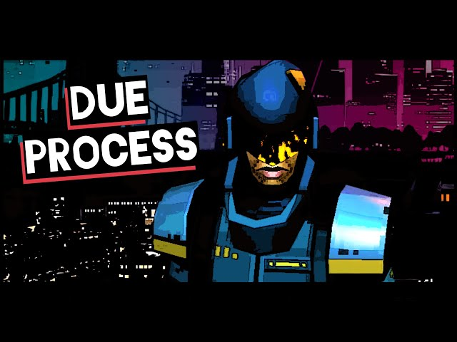 Due Process is Synthwave Judge Dredd