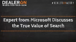 Expert from Microsoft Discusses the True Value of Search