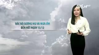 VTC14 | Thời tiết tổng hợp 13/12/2017| Bắc Bộ rét buốt đến hết ngày 15/12