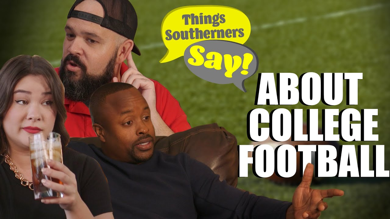 Things Southerners Say About College Football