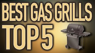 🤩 5 Best Gas Grills 2019 Reviews 🏆🥇