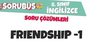 Sorubüs Soru Çözümleri - Friendship -1