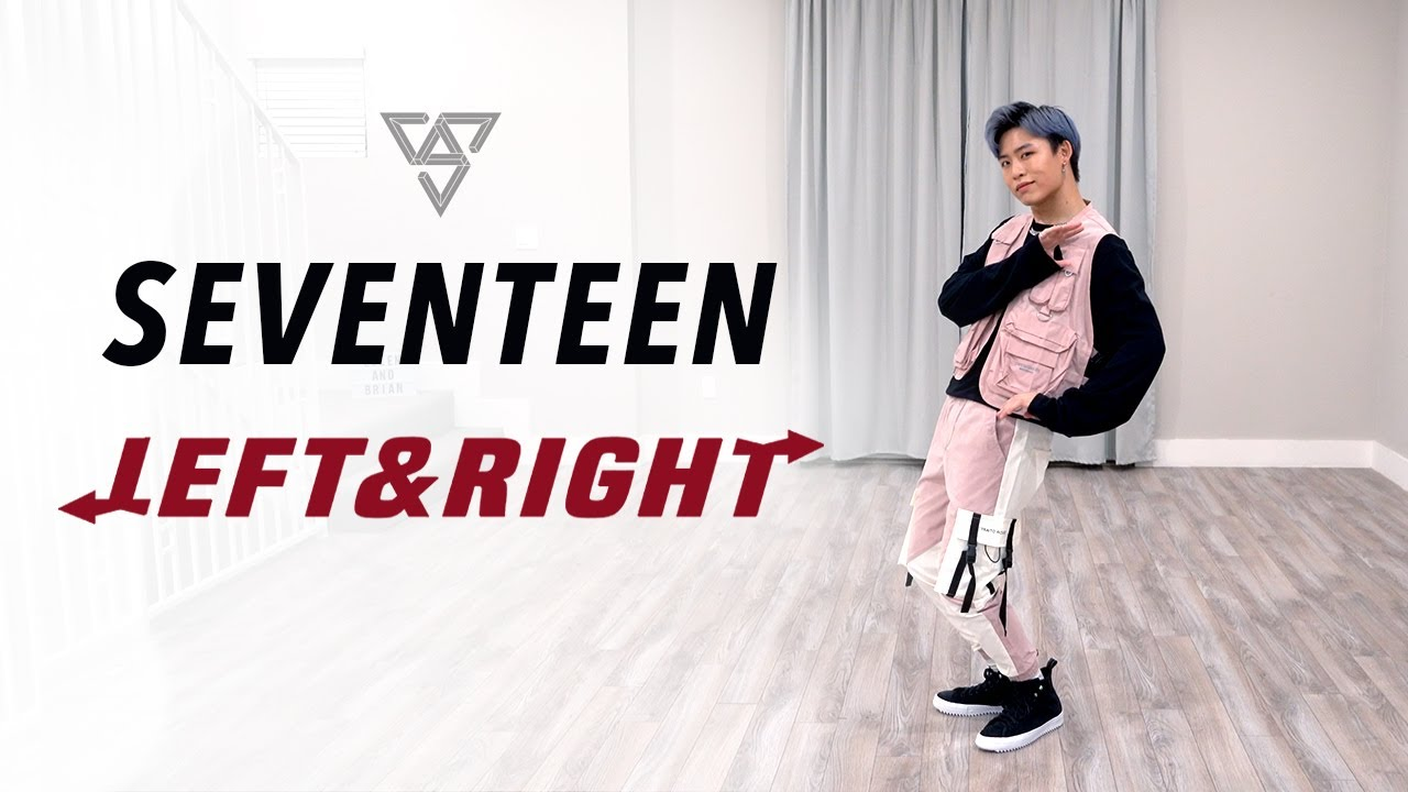 SEVENTEEN - 'Left & Right' Dance Cover | Ellen and Brian