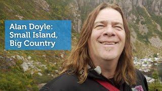 Alan Doyle: Small Island, Big Country