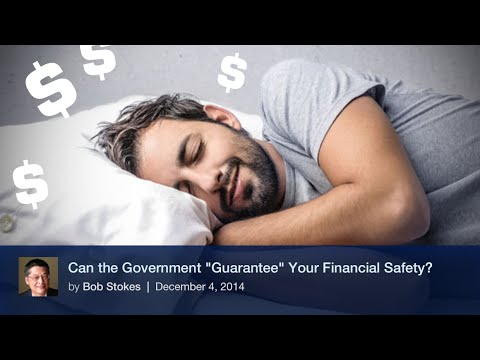 "Can the Government ""Guarantee"" Your Financial Safety?"