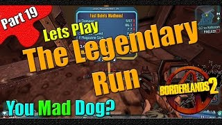 Borderlands 2 | The Legendary Run | Part 19 | You Mad Dog?