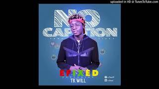 E Fixed Ft. TK - Will No Caption (NEW MUSIC 2019)
