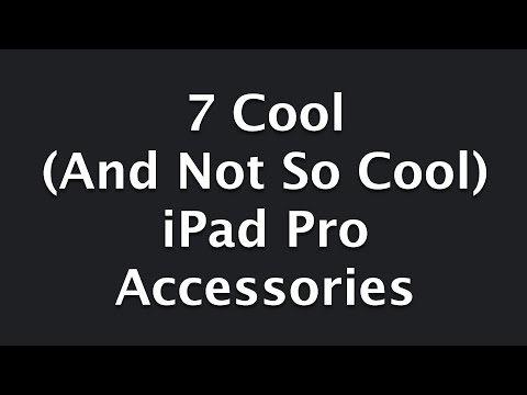 7 Cool (and not so cool) iPad Pro Accessories