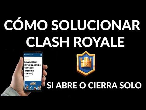 Clash Royale No Abre o se Cierra Solo | Cómo Solucionar los Problemas más Comunes
