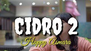 Lirik Lagu Cidro 2 / Happy Asmara