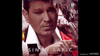 Sinan Sakic - To je zivot moj - (Audio 2009)