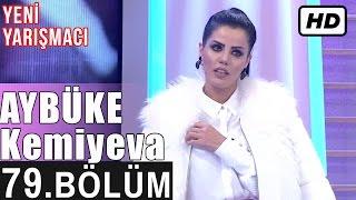 İşte Benim Stilim - Yeni Yarışmacı Aybüke Kemiyeva - 79. Bölüm 7. Sezon