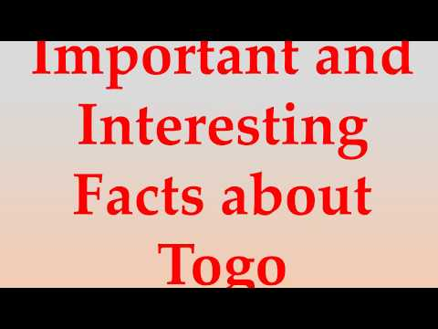 Important and Interesting Facts about Togo