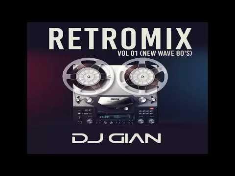 DJ GIAN RetroMix Vol 1 - Homenaje a los 80s - New Wave 80's