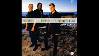 Isla San Juan & Sash! - Luna llena (Pop version)