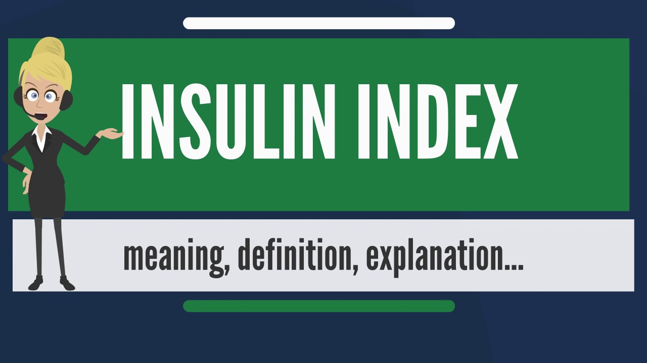 What does insulin index mean meaning definition  explanation also is rh youtube