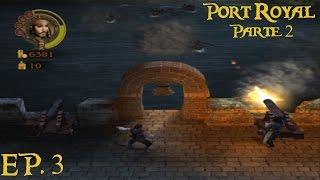 Piratas del Caribe La leyenda de Jack Sparrow [PS2] EP. 3 Port Royal Parte 2