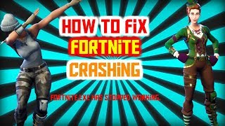 HOW TO FIX FORTNITE CRASHING 2018 *Fix*