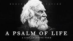 A Psalm of Life - H. W. Longfellow (Powerful Life Poetry)