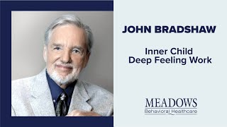 The Meadows of Wickenburg Az Presents: John Bradshaw- Inner Child Deep Feeling Work
