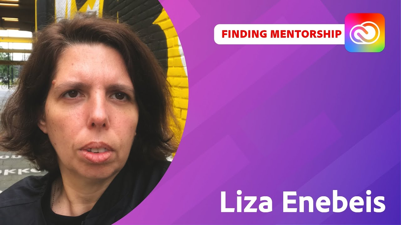 Finding and Applying Mentorship With Liza Enebeis | Adobe Live