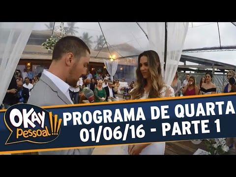 Okay Pessoal!!! (01/06/16) - Quarta - Parte 1