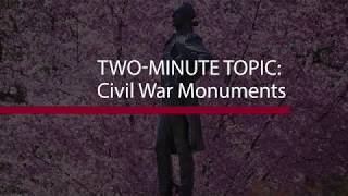 Two Minute Topic: Civil War Monuments thumbnail