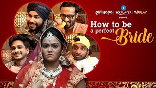 How to be a Perfect Bride feat Khushbu Baid, Chote Miyan, Bade Miyan, Jizzy | Girliyapa Spotlight