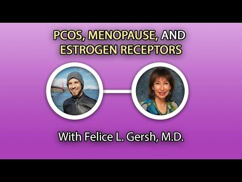 Dr. Felice Gersh - PCOS, Menopause, and Estrogen Receptors