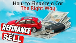 How to Finance a Car | Refinance or Sell | Good or Bad