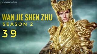 Lord Of The Universe (Wan Jie Shen Zhu) Season 2 episode 39 subtitle Indonesia
