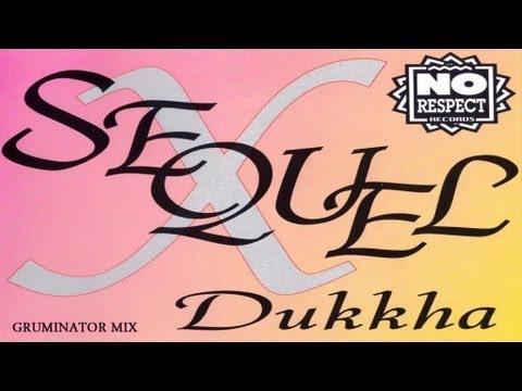 Sequel X - Dukkha (Gruminator Mix)