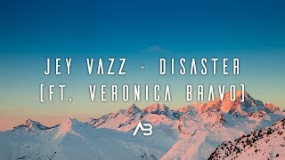 Jey Vazz - Disaster (ft. Veronica Bravo)