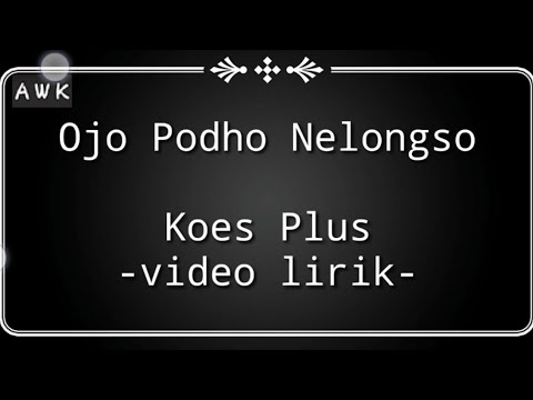 Ojo Podho Nelongso - Koes Plus Pop Jawa Vol. 1 (video Lirik)