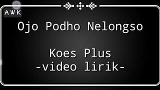 Download lagu Ojo Podho Nelongso Koes Plus Pop Jawa Vol 1 MP3