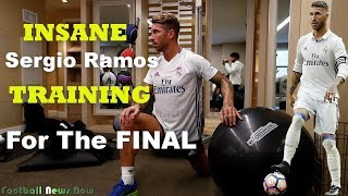 Sergio Ramos Insane TRAINING for The Uefa Champion League Final 2018 [HD]