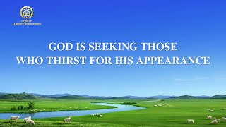 "2021 Gospel Song With Lyrics | ""God Is Seeking Those Who Thirst for His Appearance"""