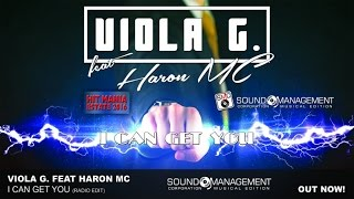 Viola G. feat Haron MC - I Can Get You (HIT MANIA ESTATE 2016)