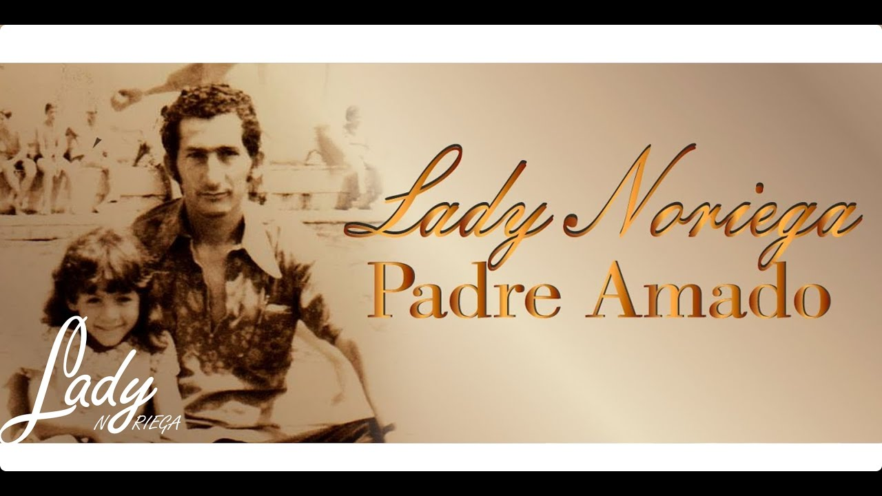 """Padre Amado"" Lady Noriega Musica Popular"
