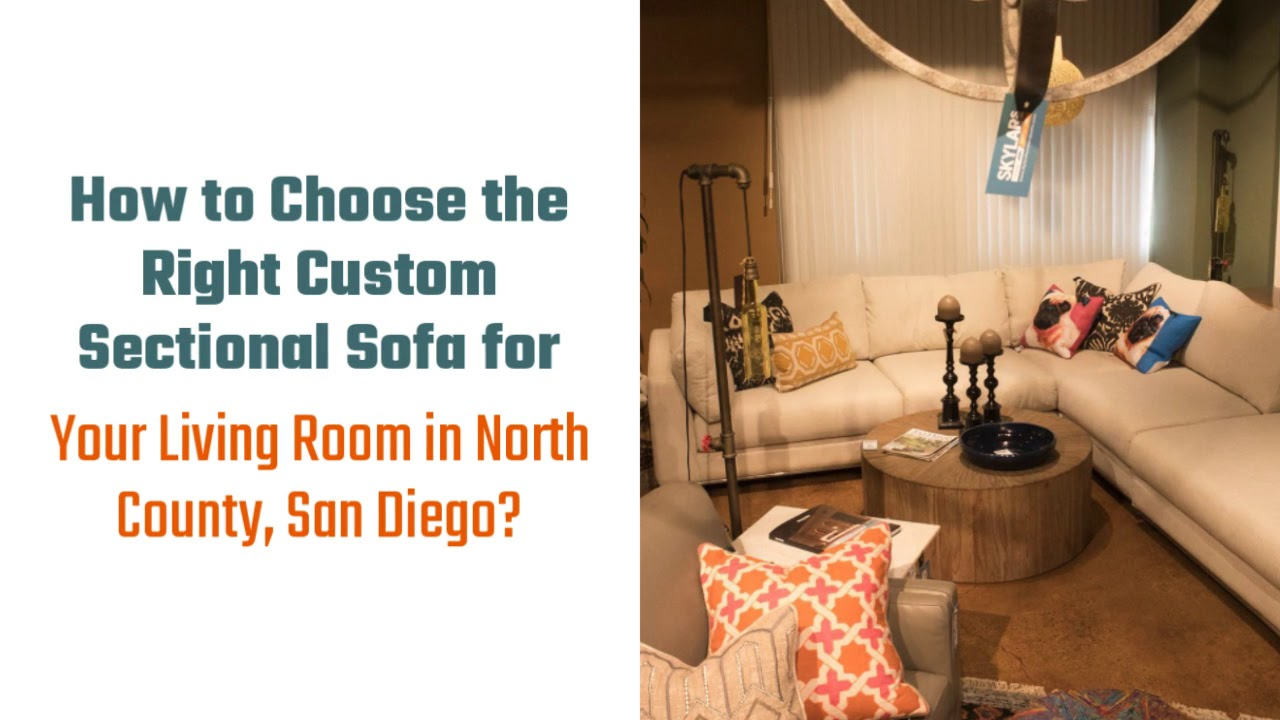 Why You Must Rest on Custom Sectional Sofas in North County ...