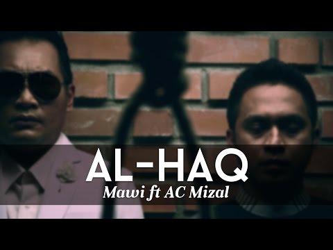 Al-Haq.. Satu - MAWI FEAT DATO AC MIZAL (Official MTV)