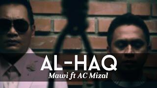 Download Al-Haq...Yang Satu - MAWI FEAT DATO AC MIZAL (Official MTV)
