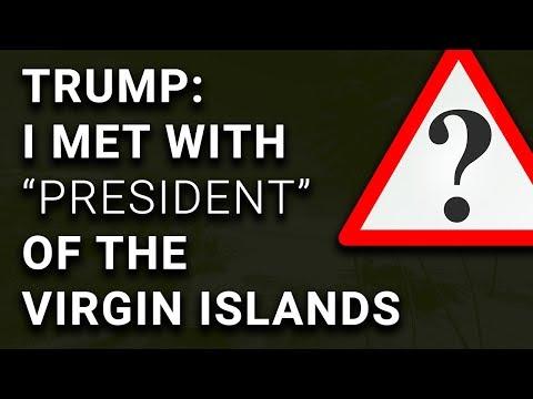 "Trump Claims to Have Met ""President of Virgin Islands"""