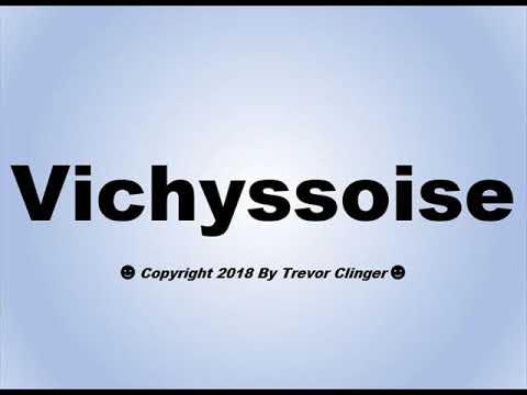 Vichyssoise pronunciation