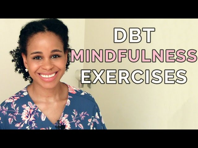 3 DBT Mindfulness Exercises