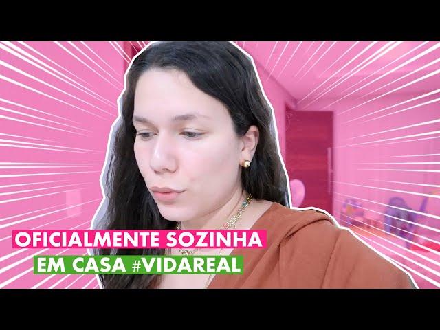 OFICIALMENTE SOZINHA em CASA